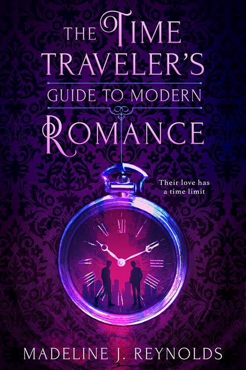 The Time Traveler's Guide to Modern Romance by Madeline J. Reynolds